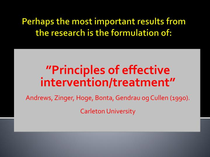 """Principles of effective intervention/treatment"""