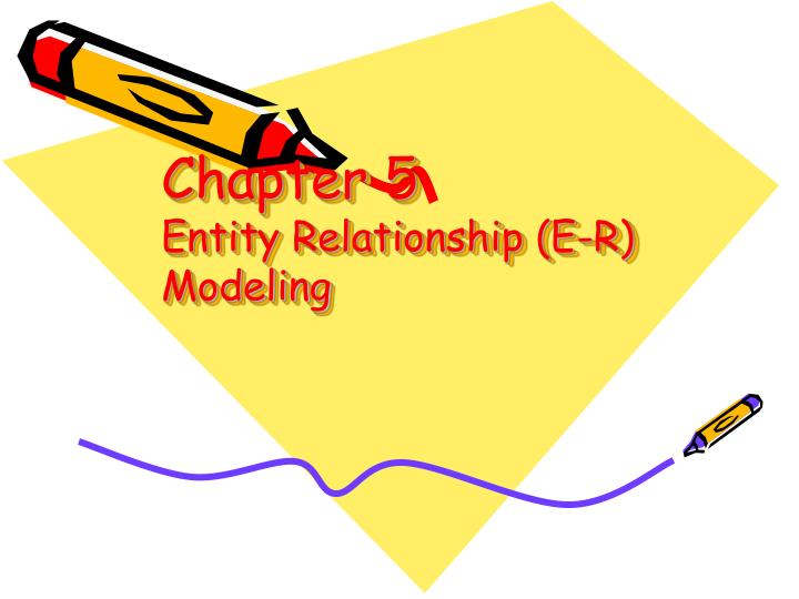 Chapter 5 entity relationship e r modeling