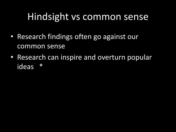 Hindsight vs common sense