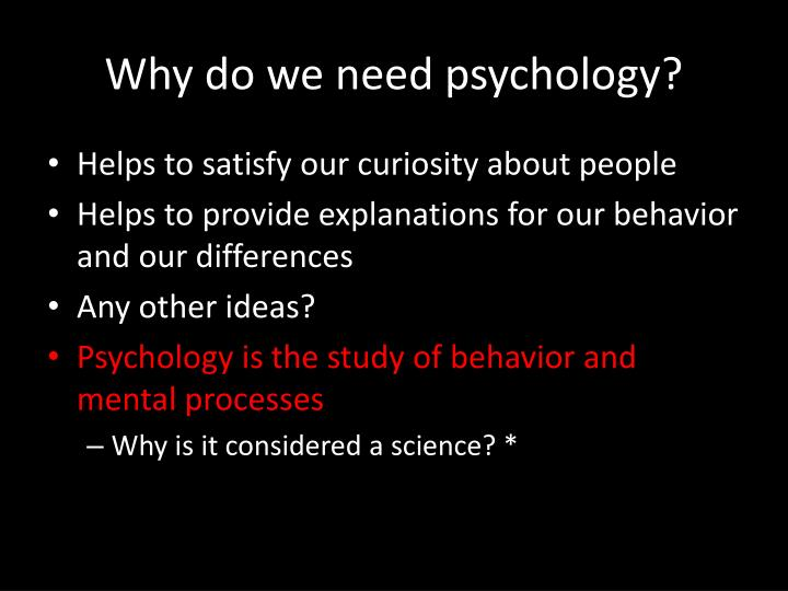 Why do we need psychology?