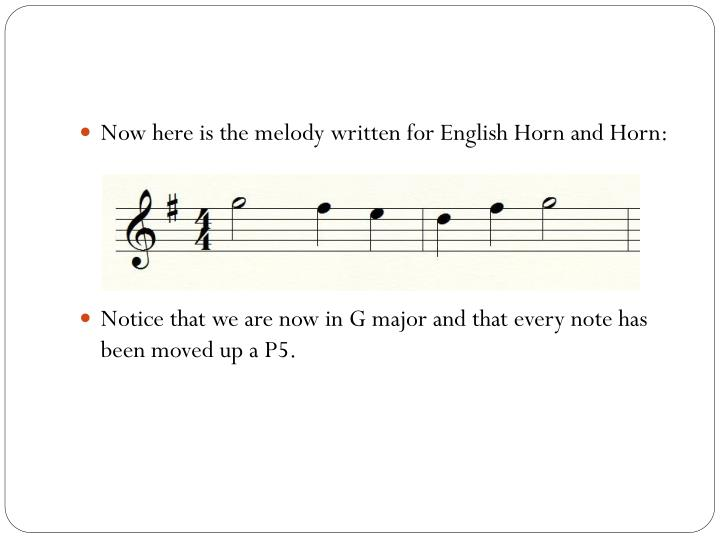 Now here is the melody written for English Horn and Horn:
