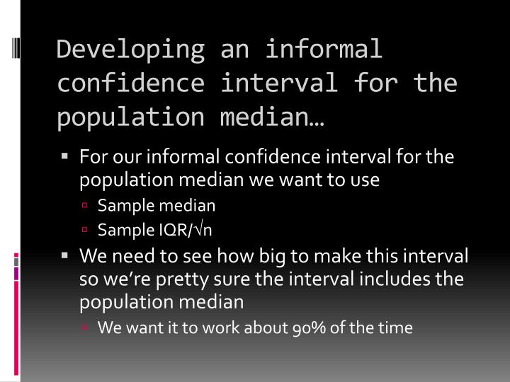 Developing an informal confidence interval for the population median…