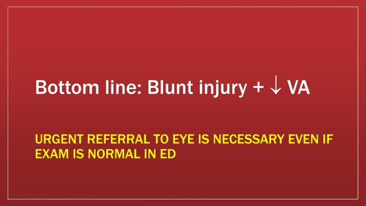 Bottom line: Blunt injury +