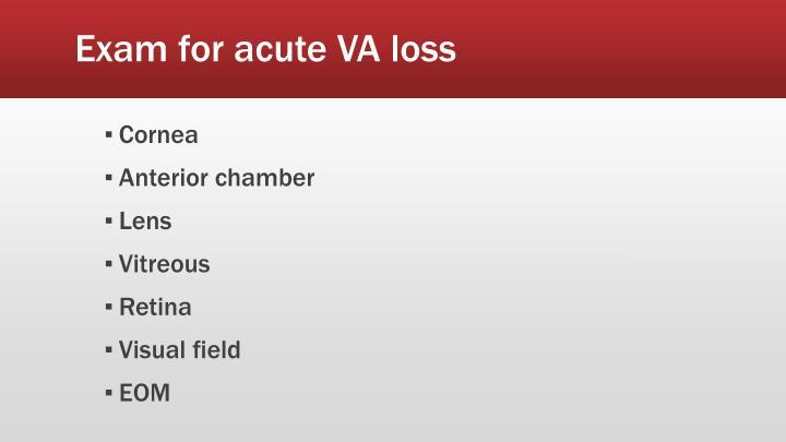 Exam for acute VA loss