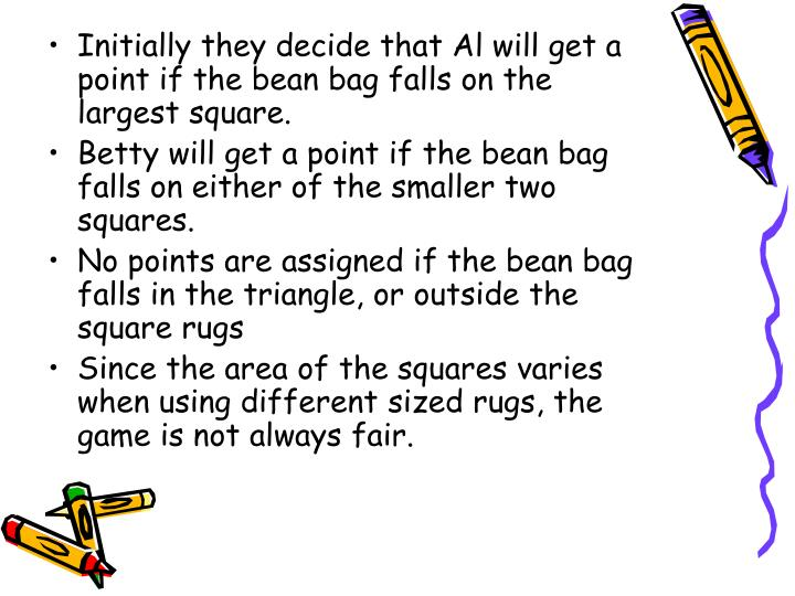 Initially they decide that Al will get a point if the bean bag falls on the largest square.