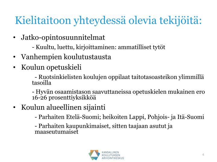 Kielitaitoon yhteydessä olevia tekijöitä: