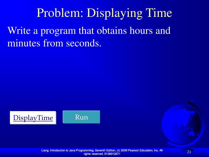 Problem: Displaying Time