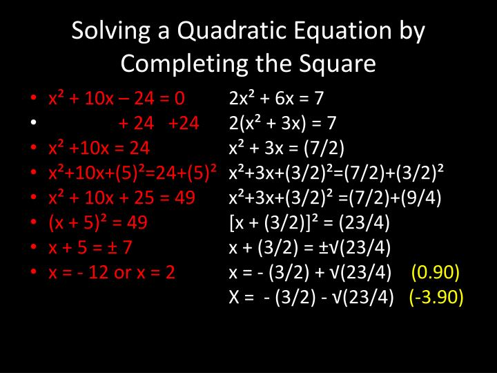 Solving a Quadratic Equation by Completing the Square