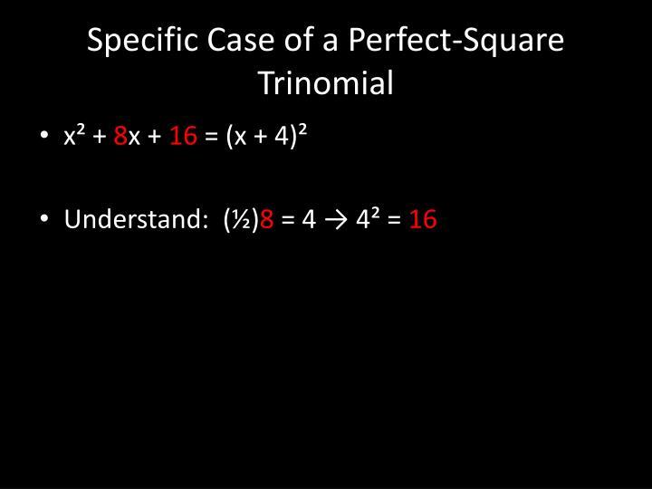 Specific Case of a Perfect-Square Trinomial
