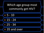 which age group most commonly get hiv