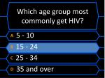 which age group most commonly get hiv1