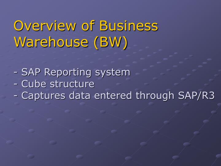 Overview of Business Warehouse (BW)