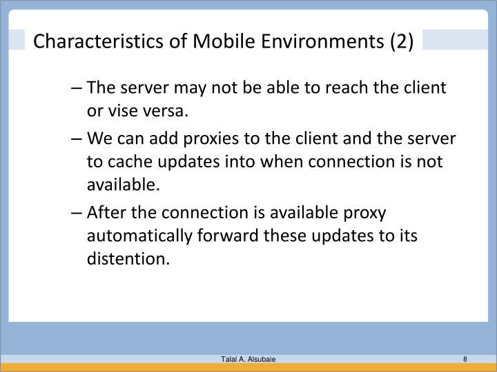 Characteristics of Mobile Environments (2)