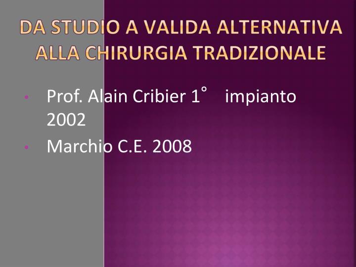 Prof. Alain Cribier 1° impianto 2002