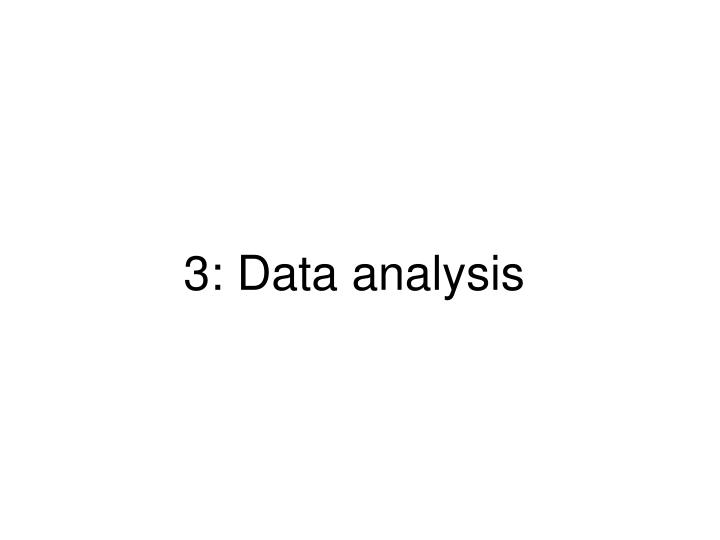 3: Data analysis