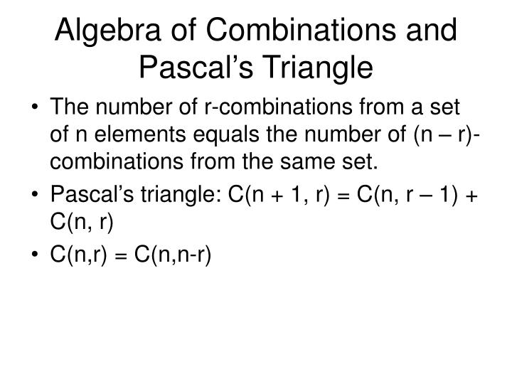 Algebra of Combinations and Pascal's Triangle