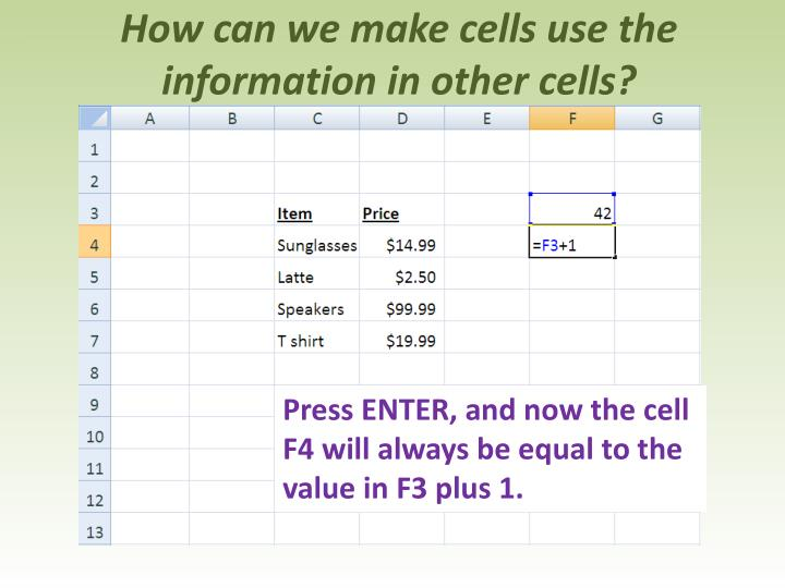 How can we make cells use the information in other cells?