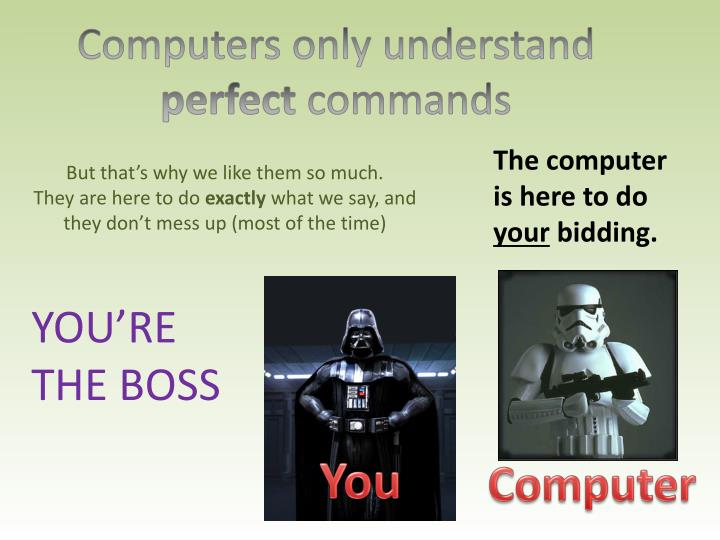 Computers only understand