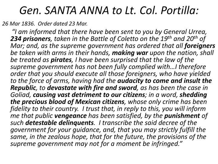 Gen. SANTA ANNA to Lt. Col. Portilla: