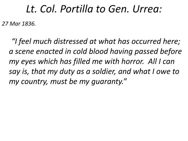 Lt. Col. Portilla to Gen. Urrea:
