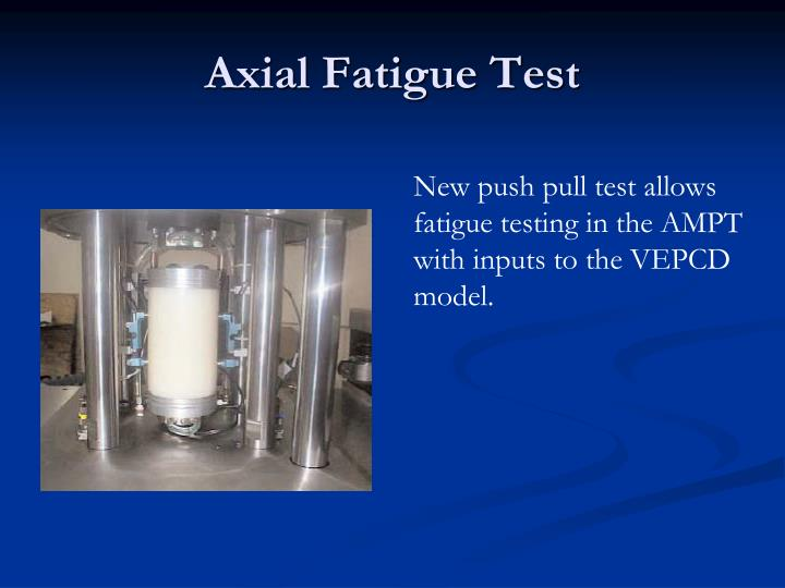 Axial Fatigue Test
