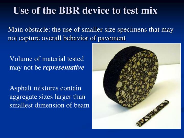 Use of the BBR device to test mix