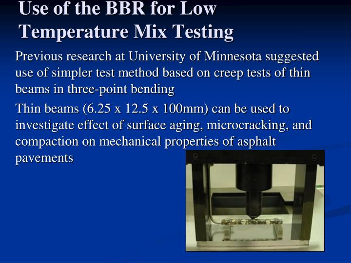 Use of the BBR for Low Temperature Mix Testing