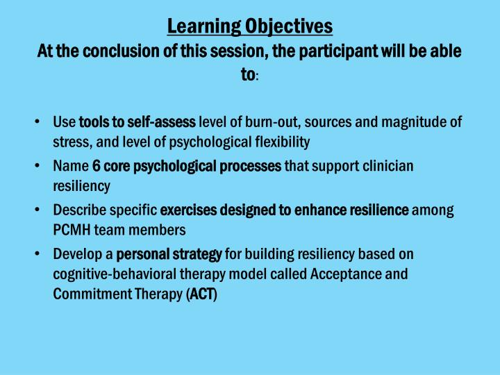 Learning objectives at the conclusion of this session the participant will be able to