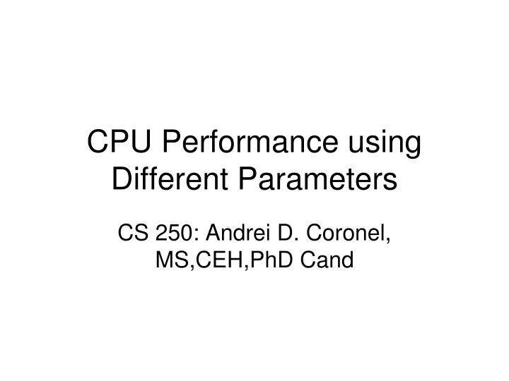 Cpu performance using different parameters