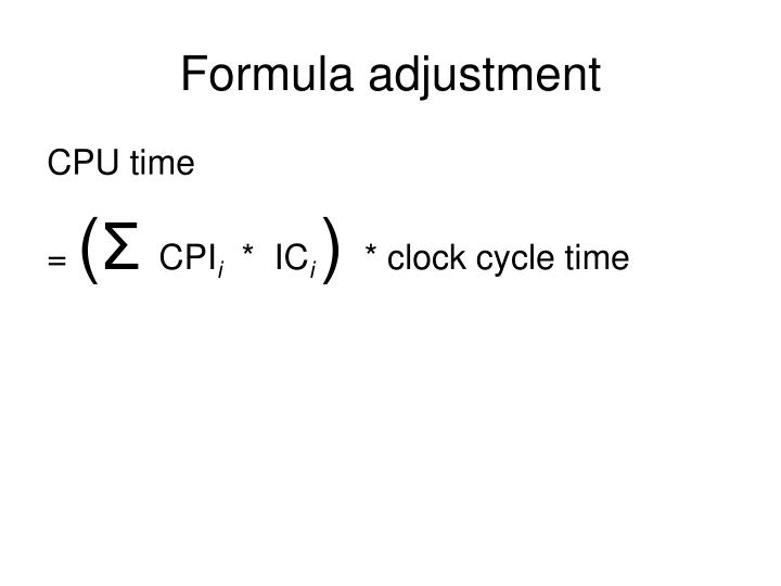 Formula adjustment