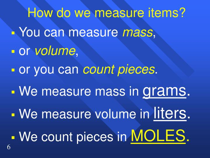 How do we measure items?