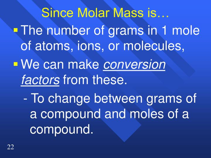 Since Molar Mass is…