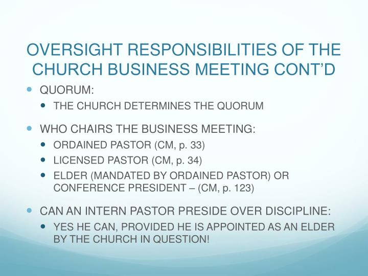OVERSIGHT RESPONSIBILITIES OF THE CHURCH BUSINESS MEETING CONT'D