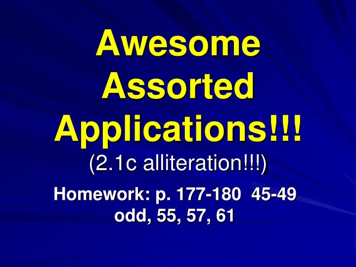 Awesome assorted applications 2 1c alliteration