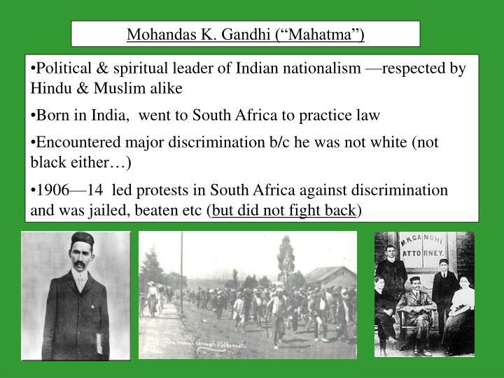 "Mohandas K. Gandhi (""Mahatma"")"