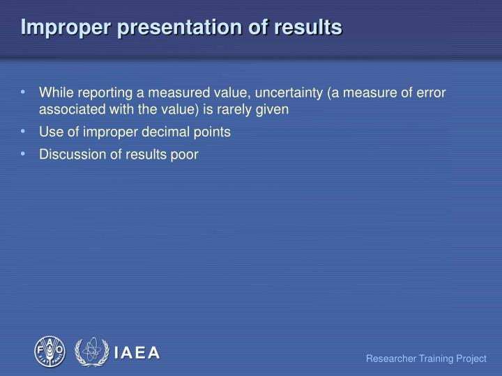 Improper presentation of results