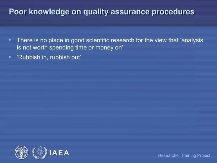 Poor knowledge on quality assurance procedures