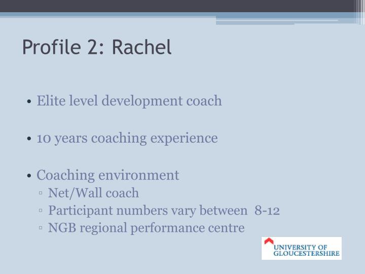 Profile 2: Rachel