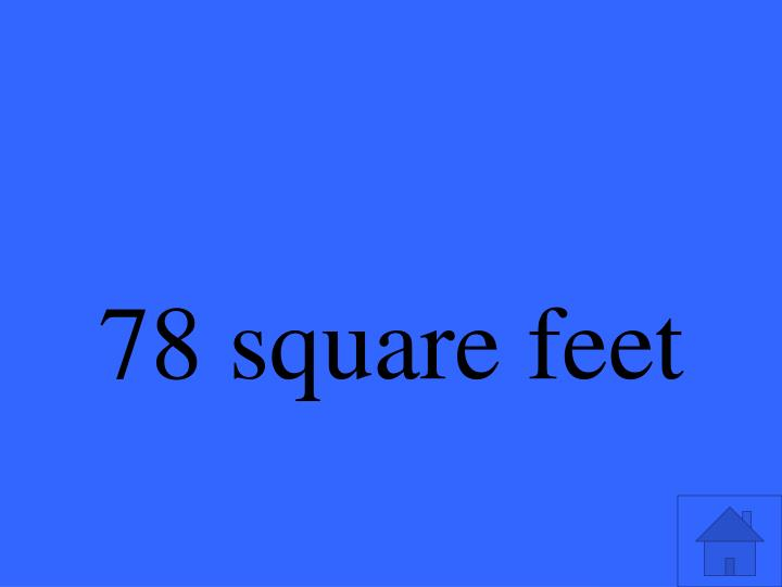 78 square feet