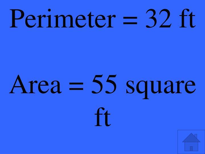 Perimeter = 32 ft