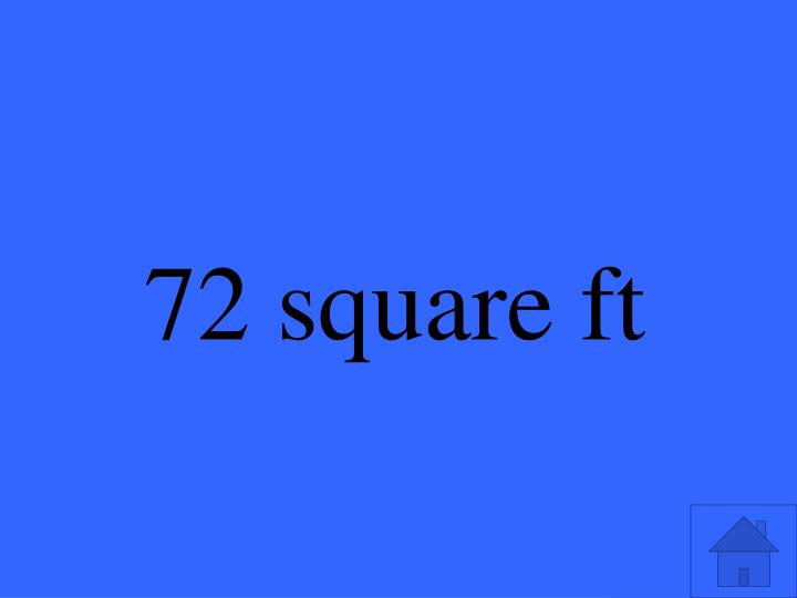 72 square ft
