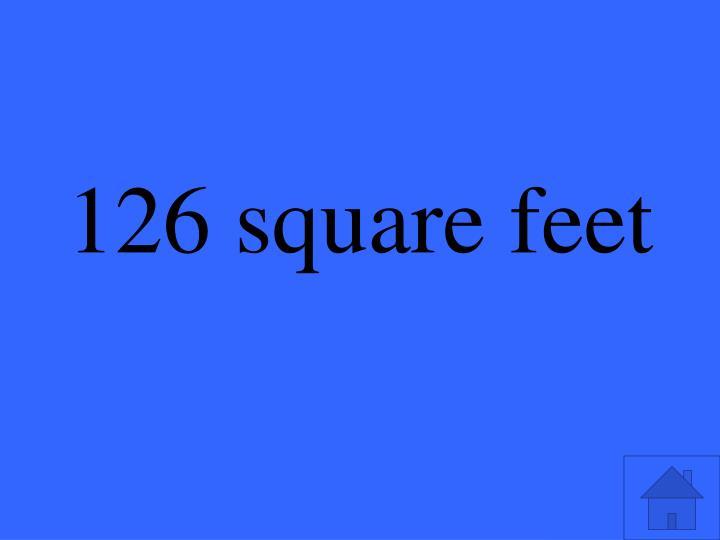 126 square feet