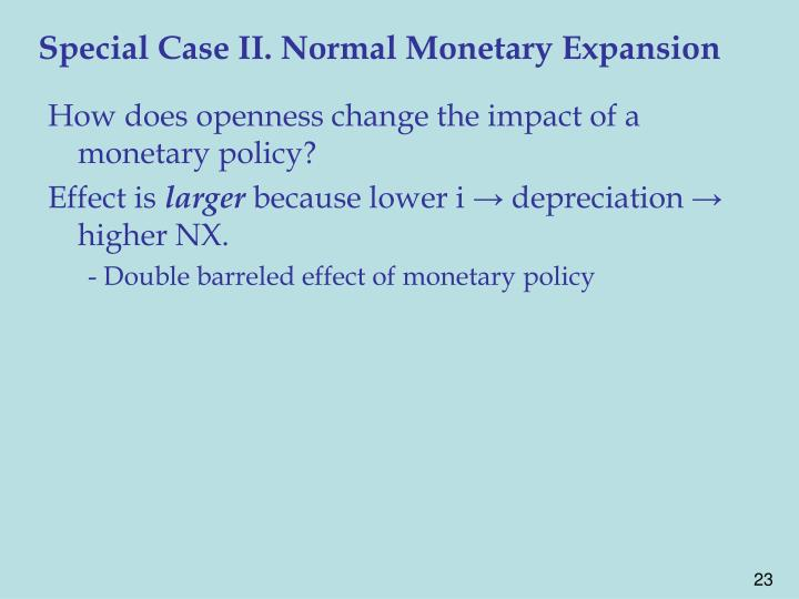 Special Case II. Normal Monetary Expansion