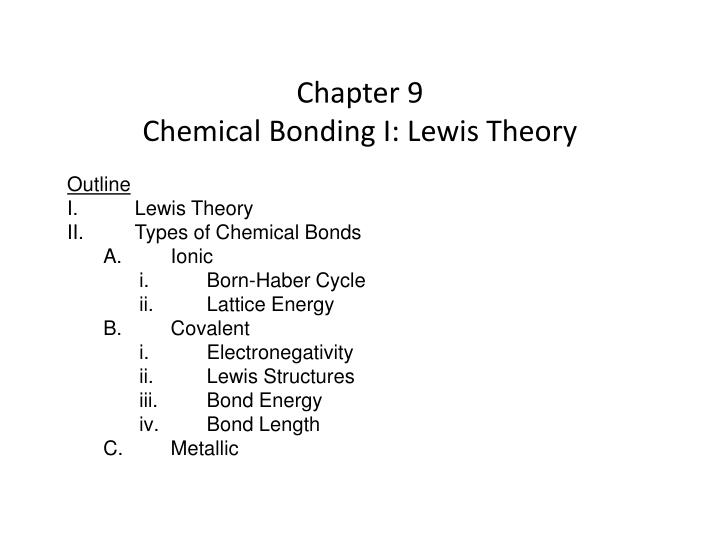 Chapter 9 chemical bonding i lewis theory