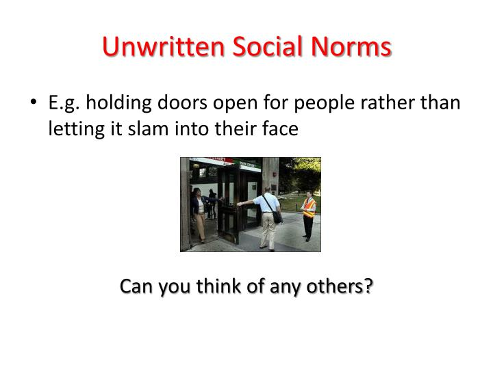 Unwritten Social Norms