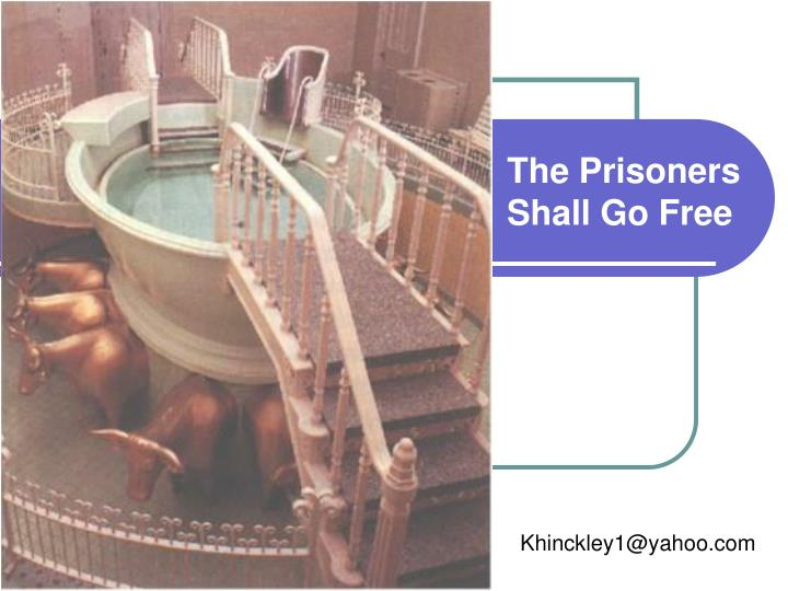 The prisoners shall go free