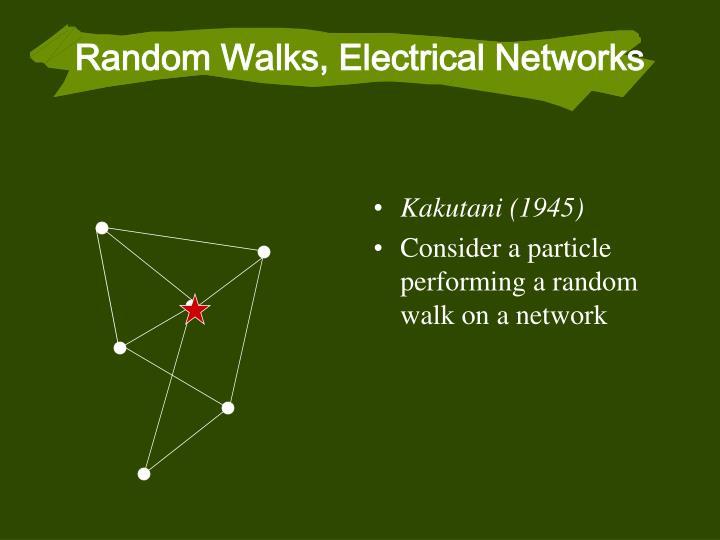 Random Walks, Electrical Networks