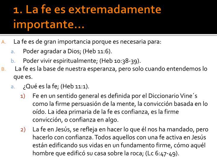 1. La fe es extremadamente