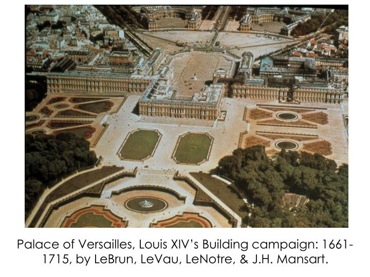 Palace of Versailles, Louis XIV's Building campaign: 1661-1715, by