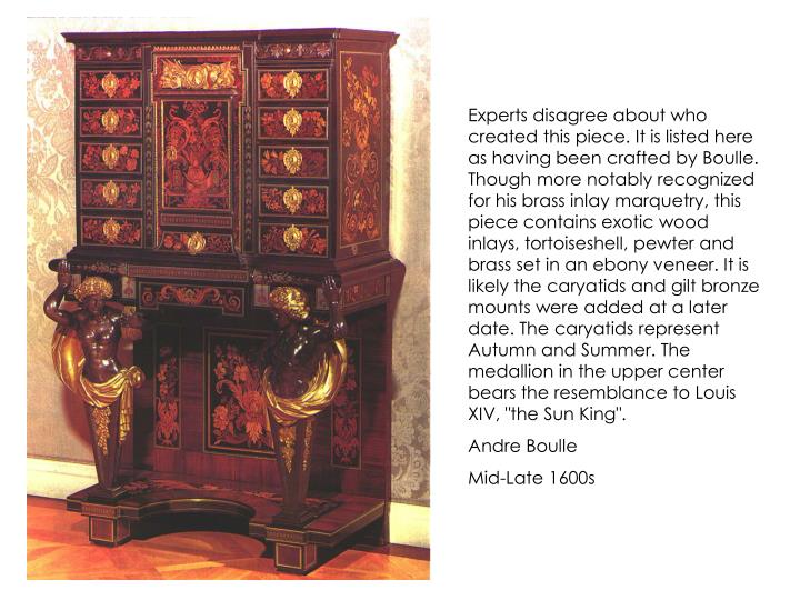 Experts disagree about who created this piece. It is listed here as having been crafted by